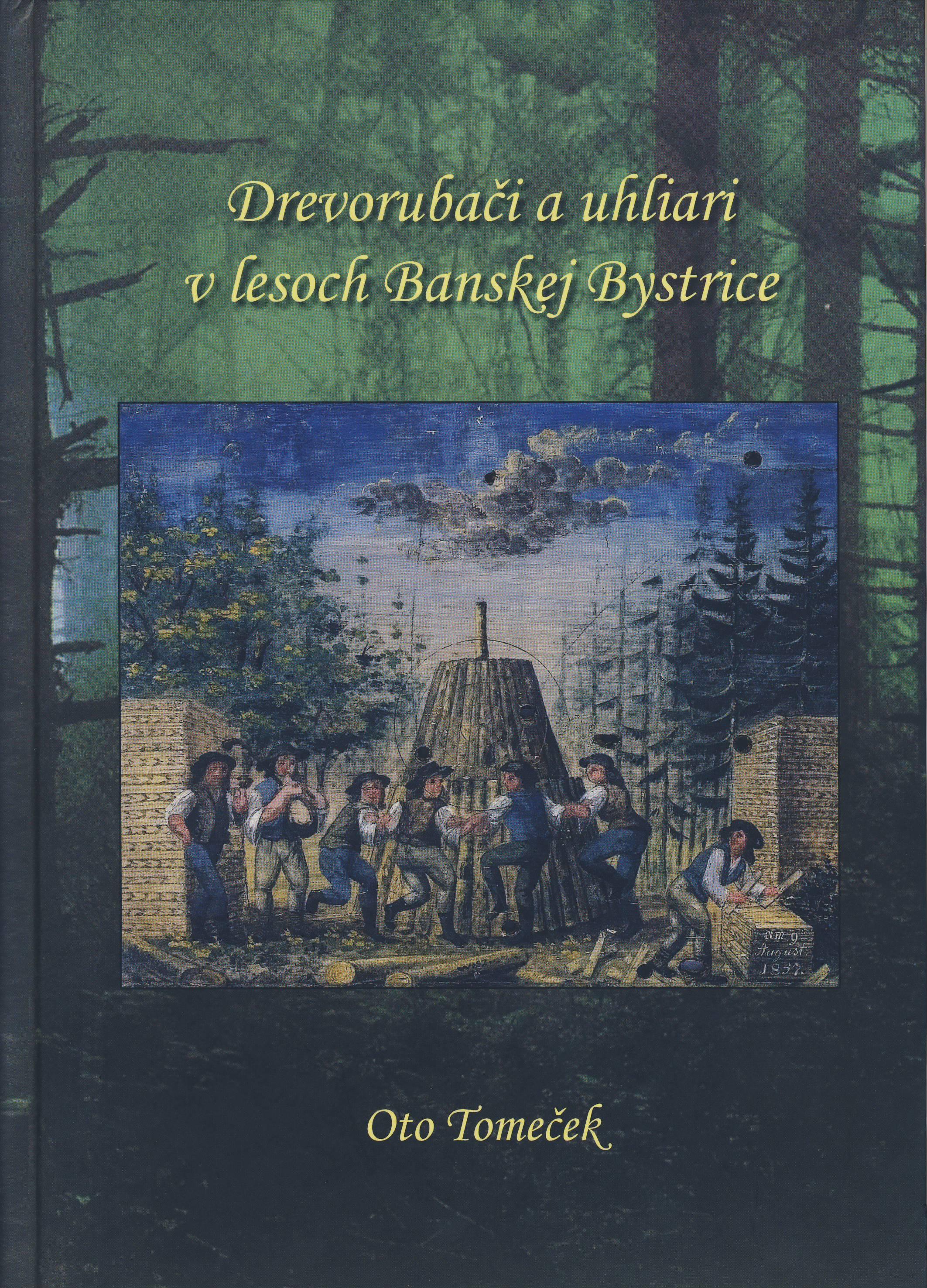 Drevorubači a uhliari v lesoch Banskej Bystrice