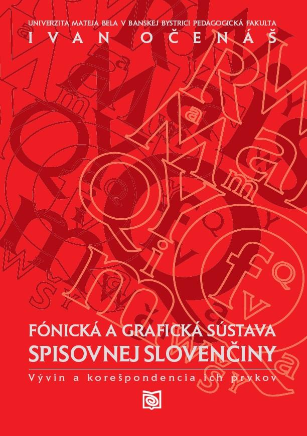 Fónická a grafická sústava spisovnej slovenčiny